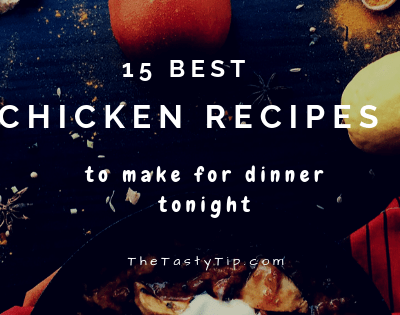 15 Best Chicken Recipes to Make for Dinner Tonight