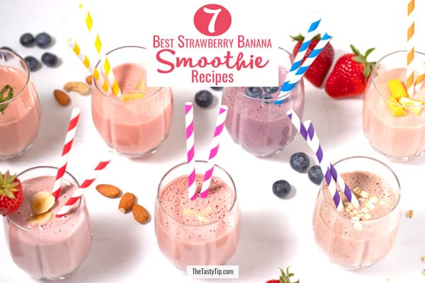 7 glasses of different smoothie recipes with strawberries and bananas