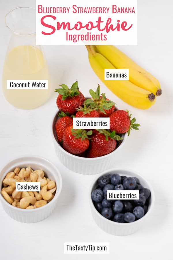 coconut water, strawberries, bananas, blueberries, cashews