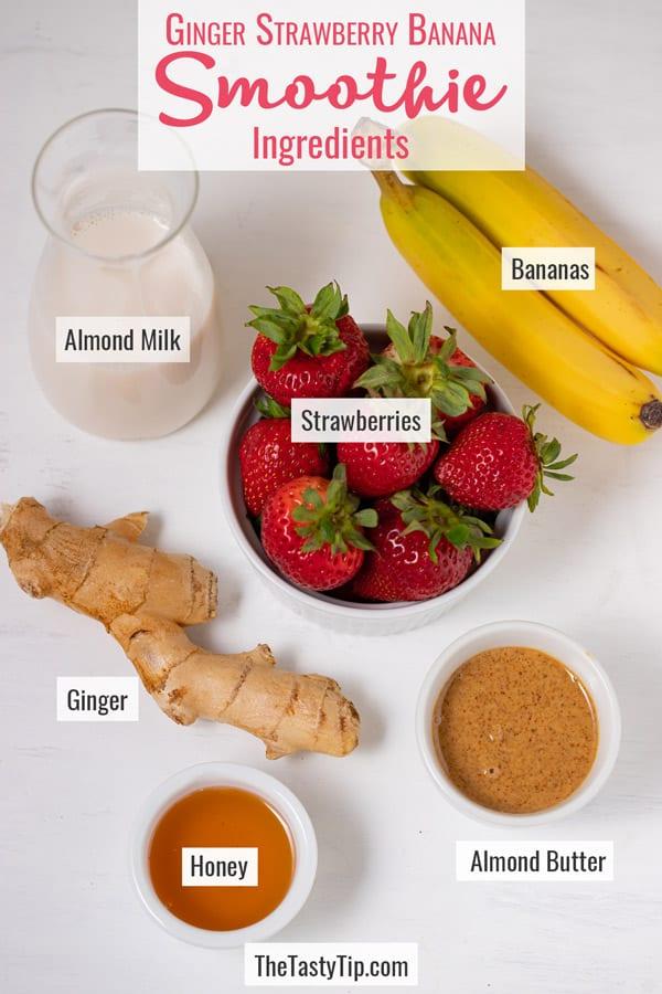 almond milk, strawberries, bananas, ginger, almond butter, and honey