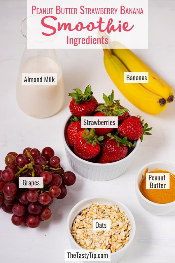 almond milk, strawberries, bananas, grapes, oats, and peanut butter