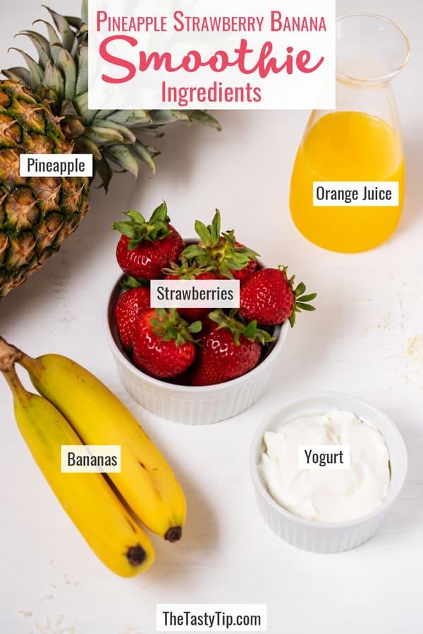 pineapple, strawberries, bananas, orange juice, and yogurt