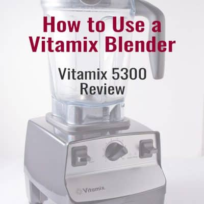 How to Use a Vitamix Blender (Vitamix 5300 Review)